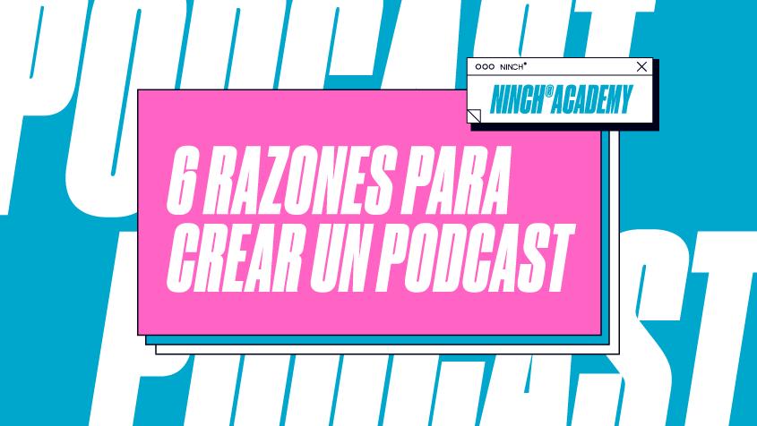 6 Razones para crear un Podcast